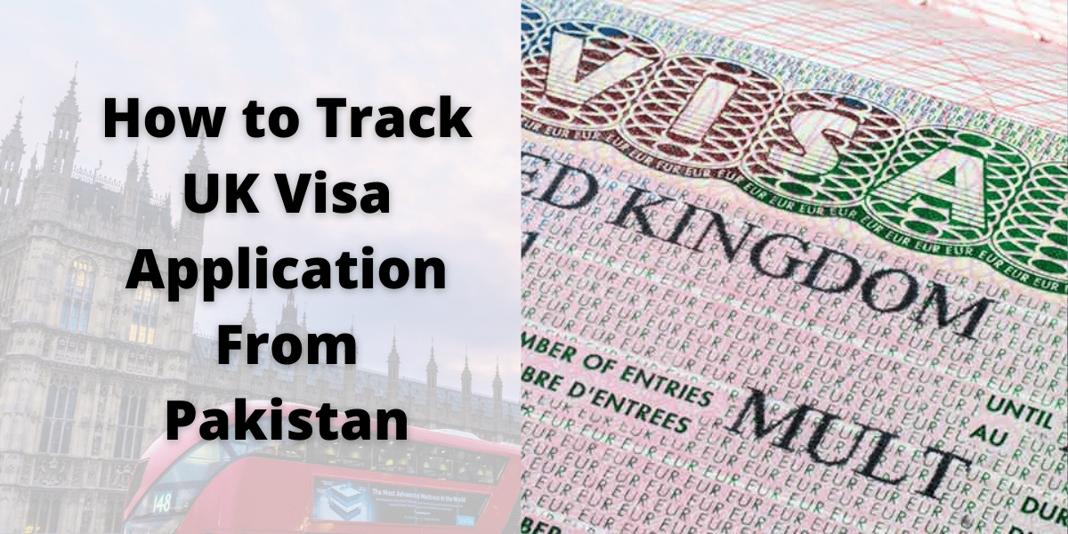 How to Track UK Visa Application From Pakistan