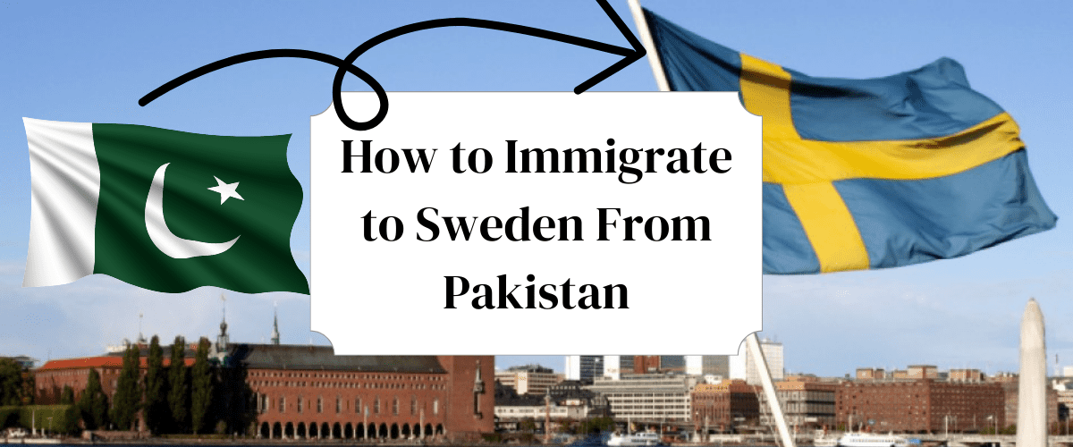 How to Immigrate to Sweden From Pakistan